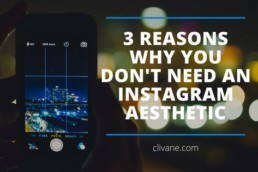 3 Reasons Why You Don't Need An Instagram Aesthetic Featured